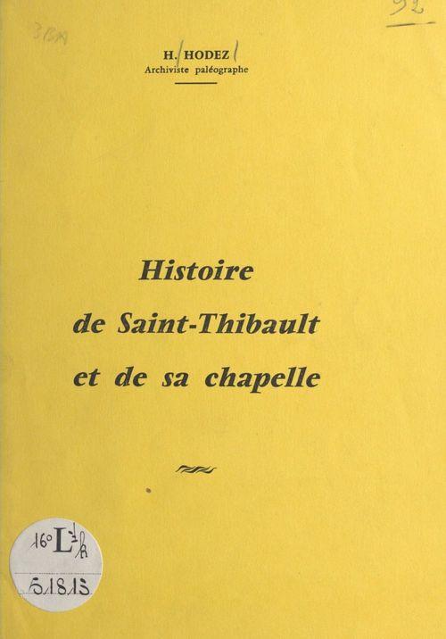 Histoire de Saint-Thibault et de sa chapelle