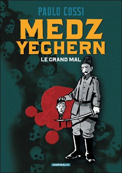 Medz Yeghern Medz Yeghern - Le Grand Mal