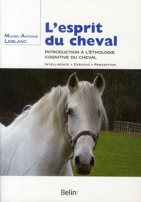 L'Esprit Du Cheval ; Introduction A L'Ethologie Cognitive Du Cheval