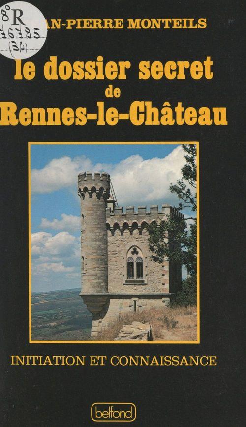 Le dossier secret de Rennes-le-Château