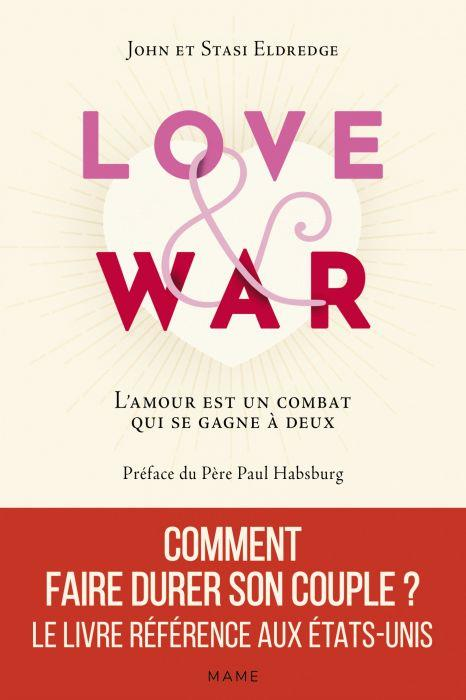 LOVE AND WAR. L-AMOUR EST UN COMBAT QUI SE GAGNE A DEUX