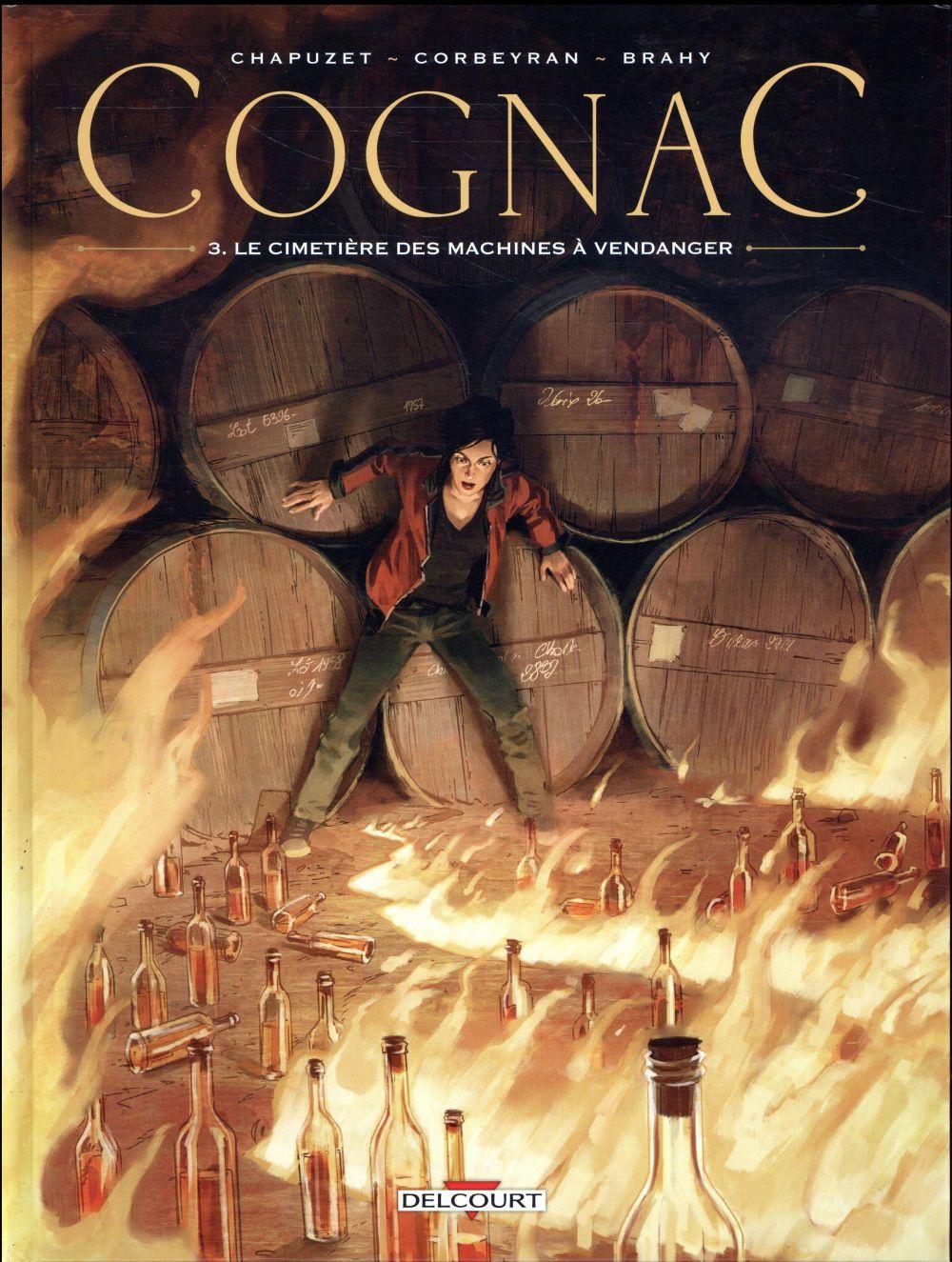 Cognac T.3 ; le cimetière des machines à vendanger