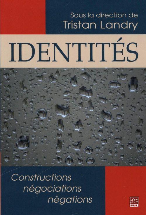 Identités ; constructions ; négociations ; négations