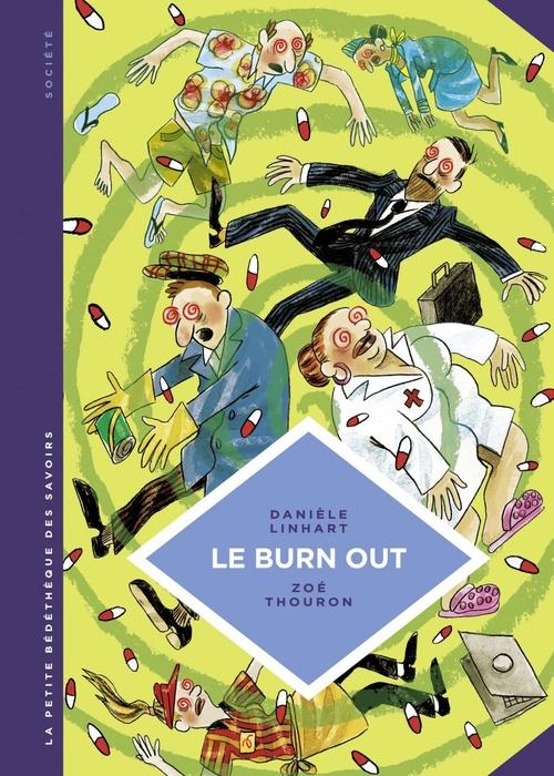 La petite bédéthèque des savoirs t.28 ; le burn out ; travailler à perdre la raison  - Danièle LINHART