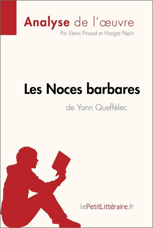 Les Noces barbares de Yann Queffélec (Analyse de l'oeuvre)