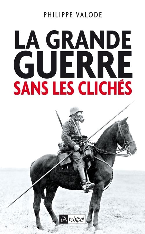 La Grande Guerre sans les clichés