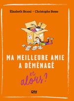 Vente EBooks : Ma meilleure amie a déménagé... et alors ?  - Elisabeth BRAMI - Fabrice Midal