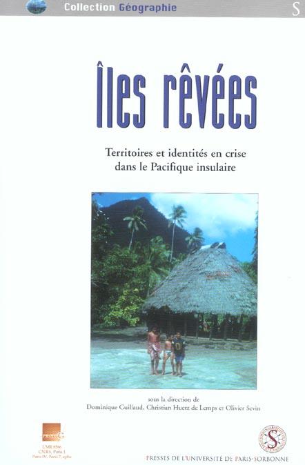 Iles revees. territoires et identites en crise dans le pacifique insulaire