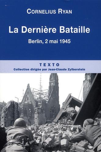 La dernière bataille ; Berlin, 2 mai 1945