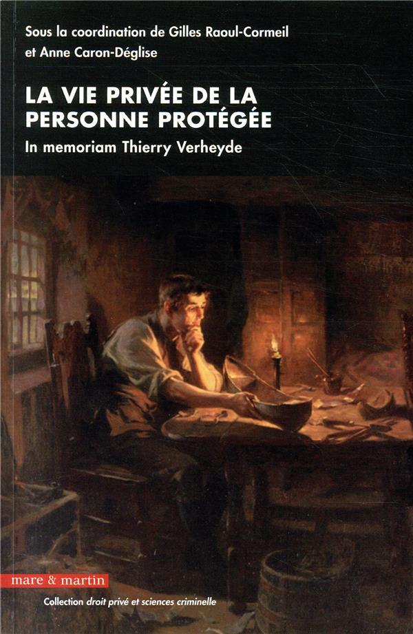 la vie privée de la personne protégée ; in memoriam Thierry Verheyde