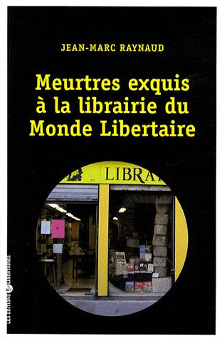 Meurtres exquis à la librairie du Monde libertaire