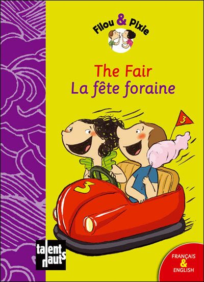 The fair ; la fête foraine