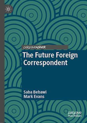 The Future Foreign Correspondent