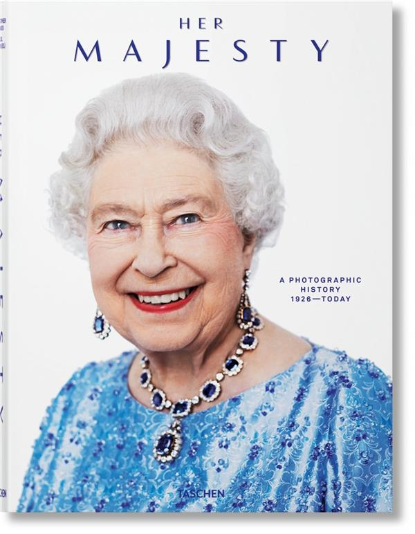 Her Majesty ; a photographic history 1926–today