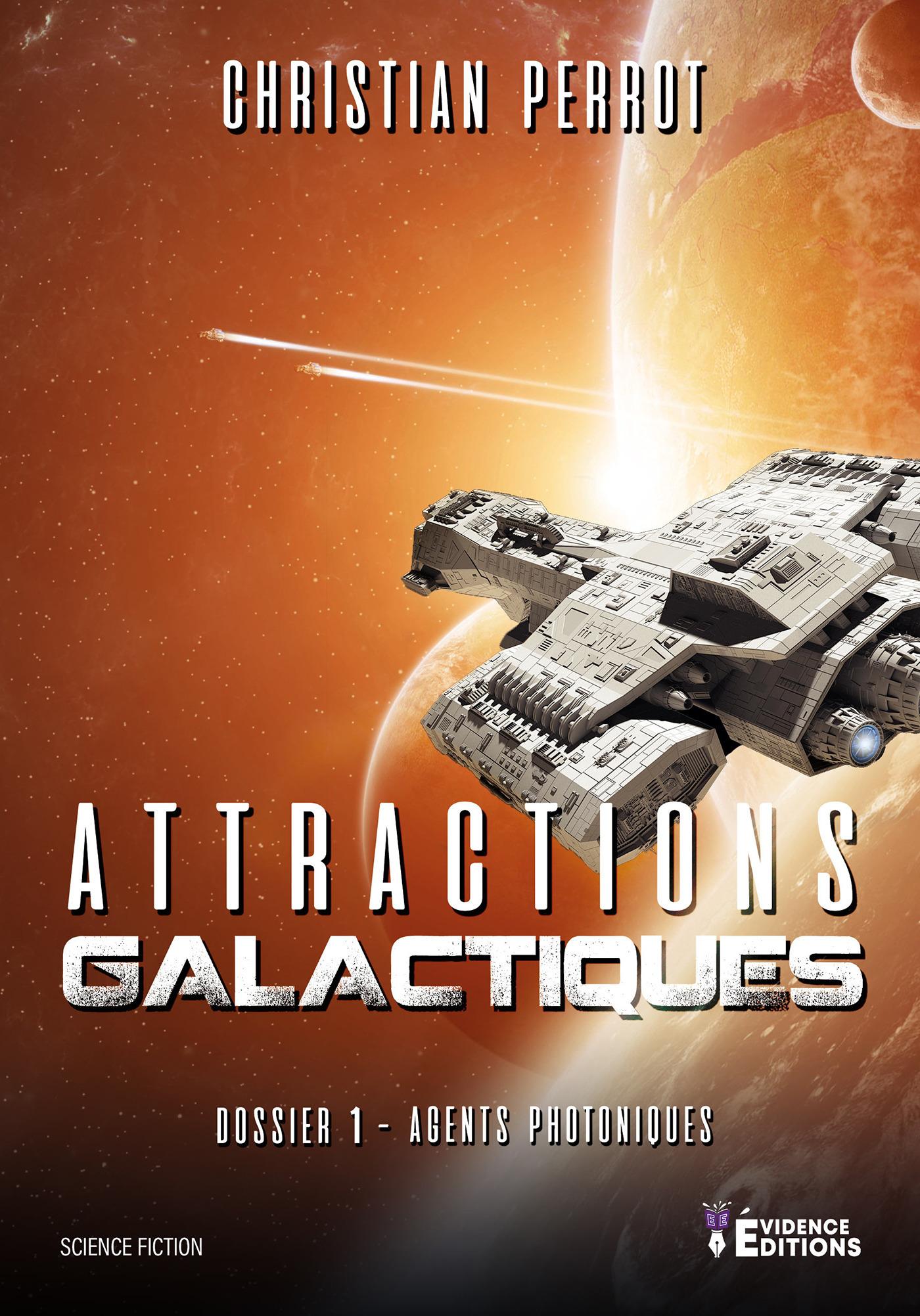 Agents photoniques - t01 - agents photoniques dossier 1 - attractions galactiques
