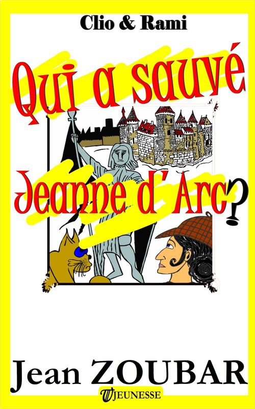 Qui a sauvé Jeanne d'Arc