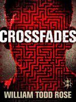 Crossfades  - William Todd Rose