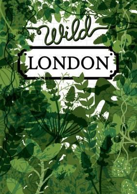 Wild london (folded map)