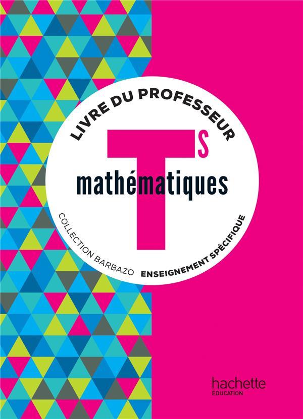 Mathématiques ; terminale S spécifique ; livre du professeur (édition 2016)