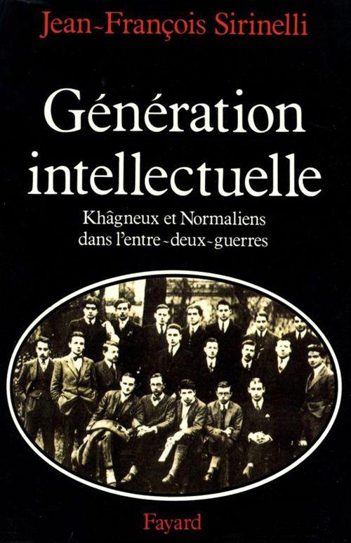 Génération intellectuelle  - Jean-François Sirinelli