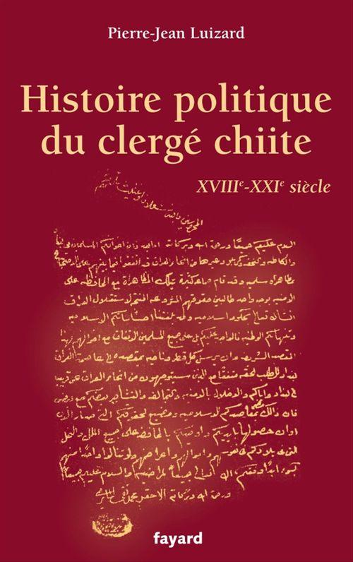 Histoire politique du clergé chiite, XVIII-XXIe siècle