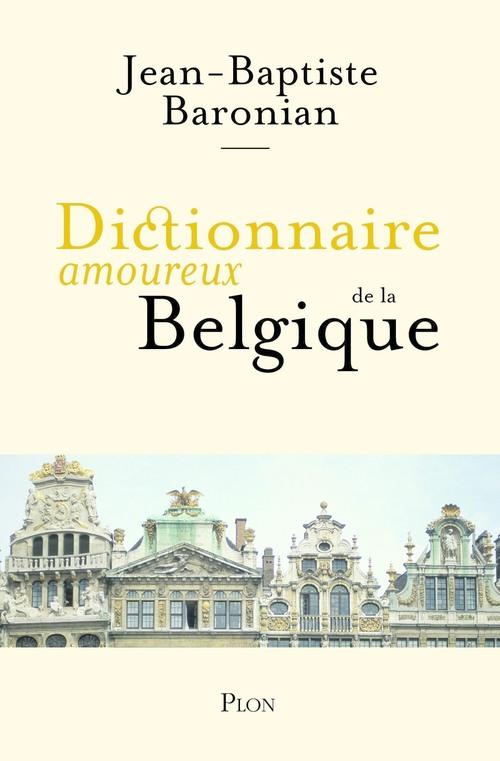 dictionnaire amoureux ; de la Belgique