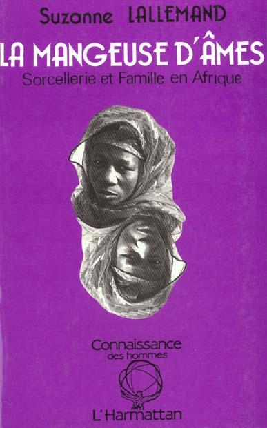 La mangeuse d'ames - sorcellerie et famille en afrique