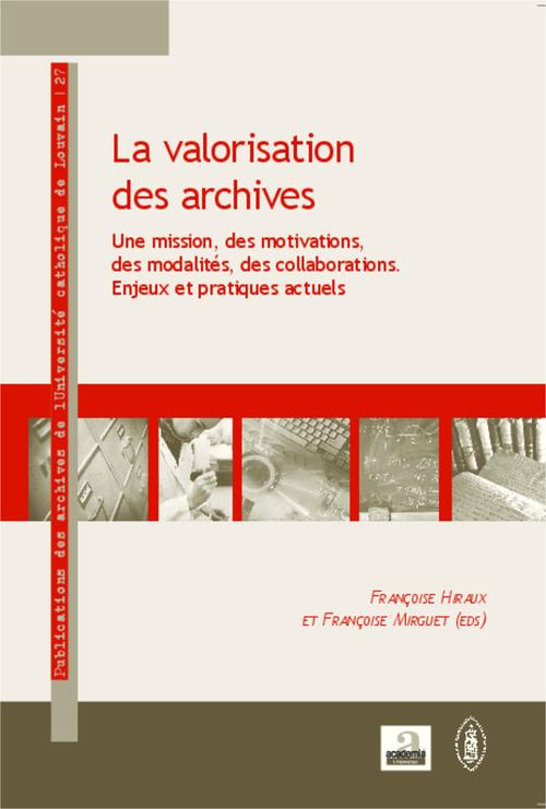 Valorisation des archives - une mission, des motivations, des modalites, des collaborations