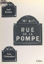 Vente Livre Numérique : Rue de la Pompe  - Sorj Chalandon - Joël Robine