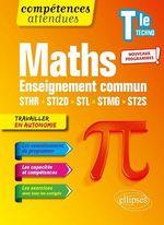 Compétences attendues ; mathématiques ; terminale technologique enseignement commun STHR, STI2D, STL, STMG et ST2S  - Thomas Petit