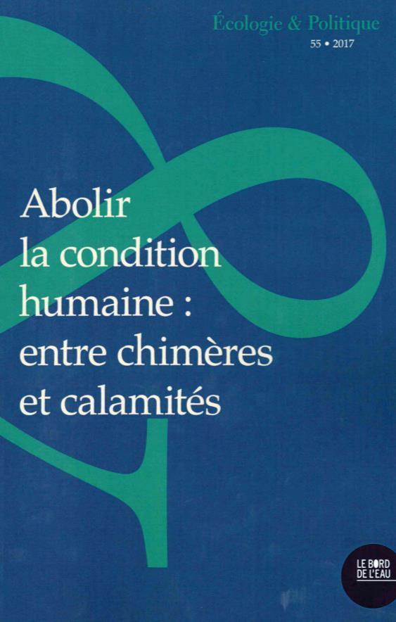 Abolir la condition humaine : entre chimères et calamités...