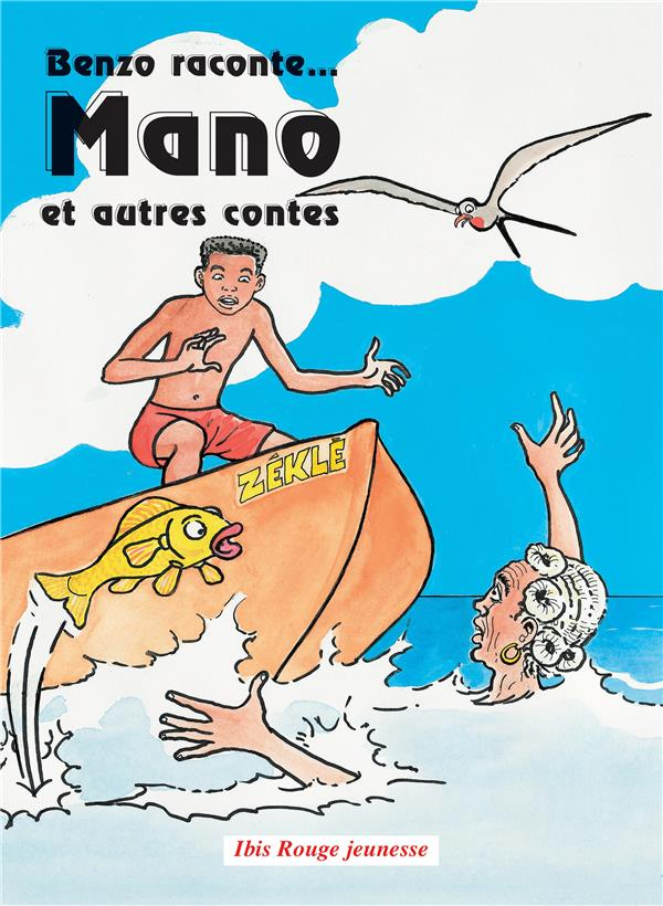 Benzo raconte... mano et autres contes