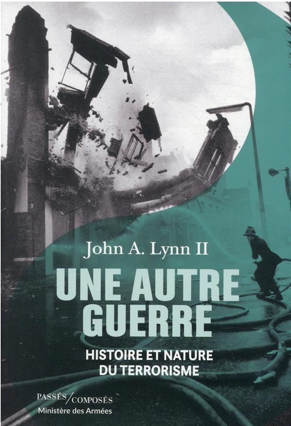 une autre guerre ; histoire et nature du terrorisme