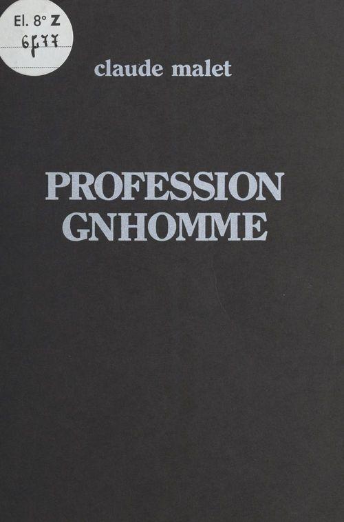 Profession gnhomme  - Claude Malet