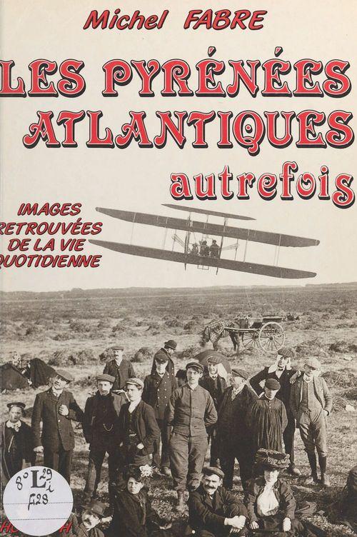 Les pyrenees-atlantiques autrefois