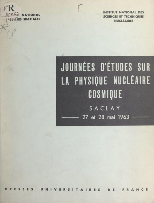 Journées d'études sur la physique nucléaire cosmique