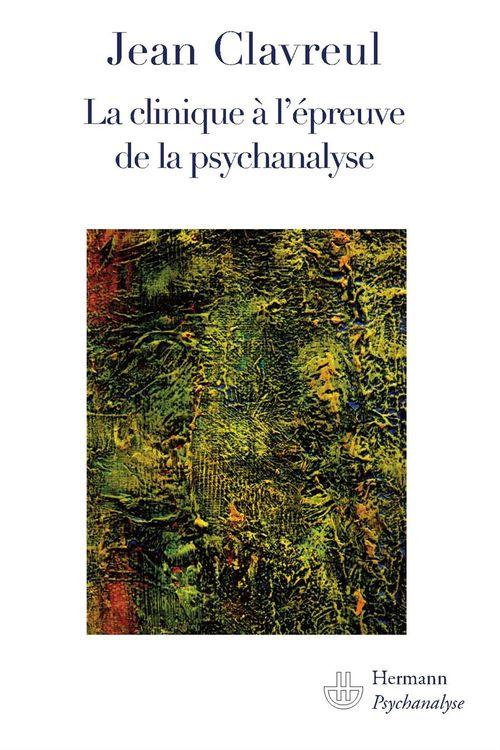 La clinique à l'épreuve de psychanalyse