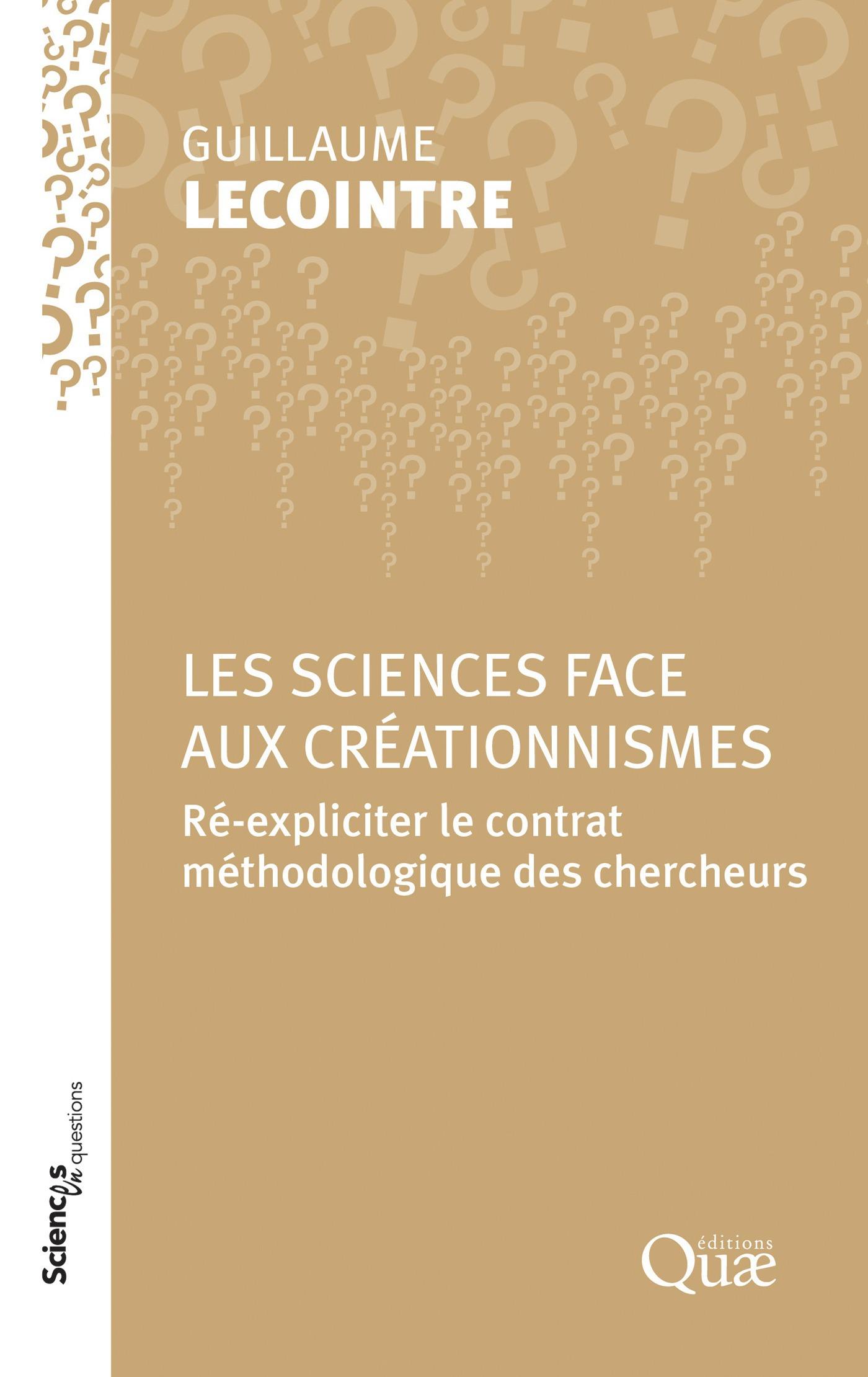 Les sciences face aux créationnismes ; ré-expliciter le contrat méthodologique des chercheurs