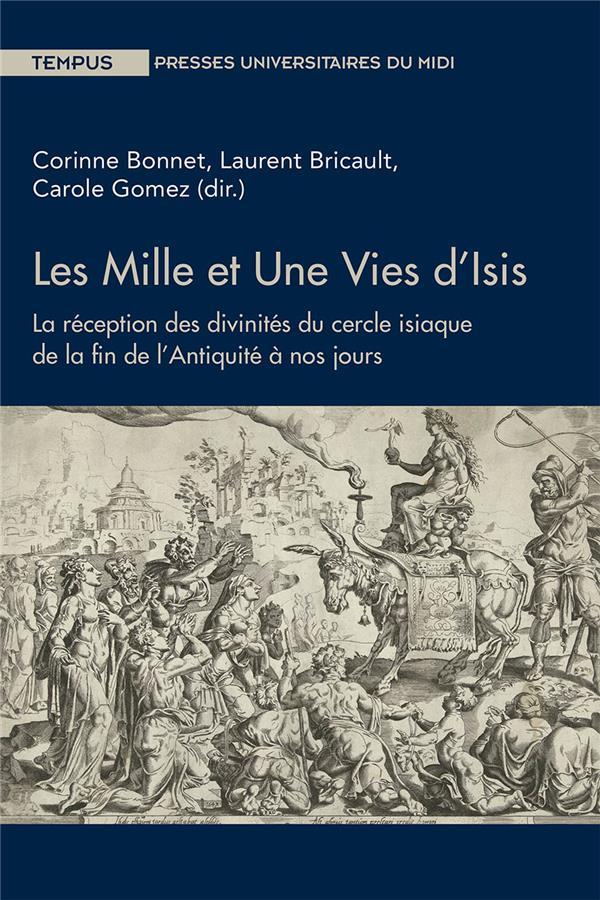 Les mille et une vies d'Isis ; la réception des divinités du cercle isiaque de la fin de l'Antiquité à nos jours