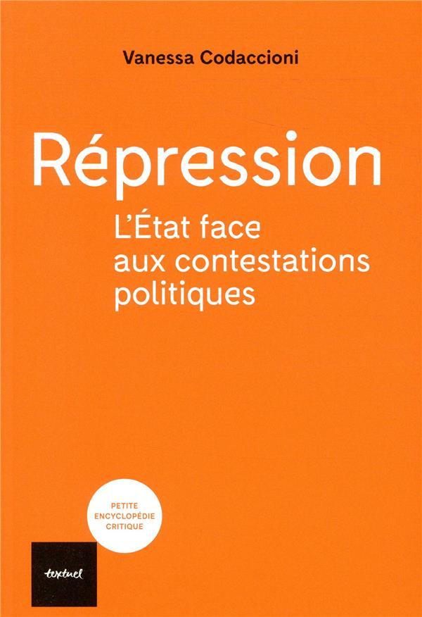 Répression ; l'Etat face aux contestations politiques