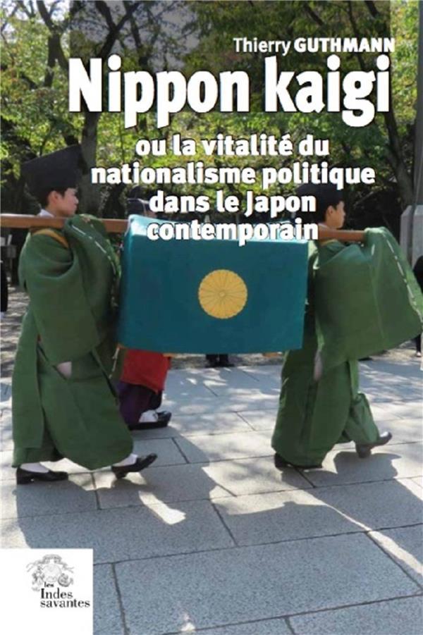 Nippon kaigi : ou la vitalité du nationalisme politique dans le Japon contemporain