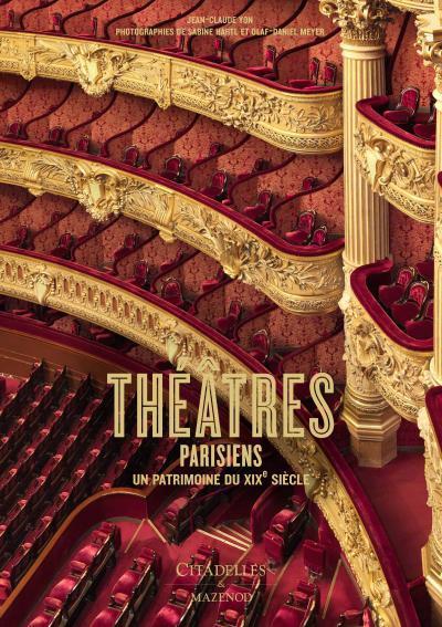Théâtres parisiens ; un patrimoine du XIXe siècle
