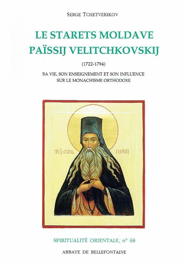 Le starets moldave ; païssij velitchovskij (1722-1794)