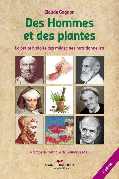 Des hommes et des plantes ; la petite histoire des médecines nutritionnelles (3e édition)