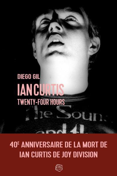 IAN CURTIS  -  TWENTY FOUR HOURS GIL, DIEGO