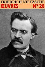Vente Livre Numérique : Friedrich Nietzsche - Oeuvres complètes  - Friedrich Nietzsche