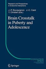 Vente EBooks : Brain Crosstalk in Puberty and Adolescence  - Yves CHRISTEN - Jean-Pierre Bourguignon - Jean-Claude Carel