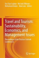 Travel and Tourism: Sustainability, Economics, and Management Issues  - Norain Othman - Nor'Ain Othman - Alan Lew - Inci Oya Coskun - Mohamed Aslam