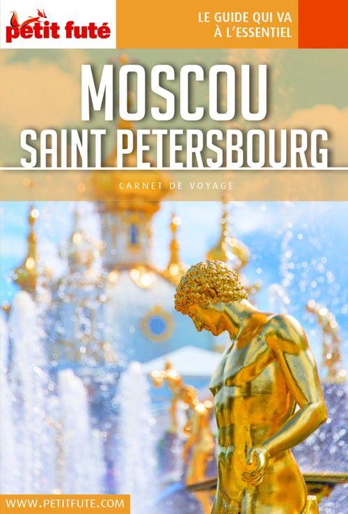 GUIDE PETIT FUTE ; CARNETS DE VOYAGE ; Moscou - Saint-Petersbourg (édition 2018)