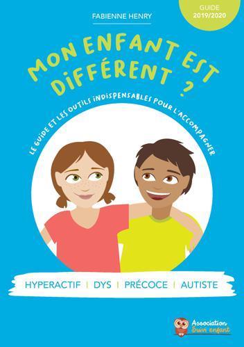 Mon enfant est différent ? le guide et les outils indispensables pour l'accompagner (édition 2019/2020)